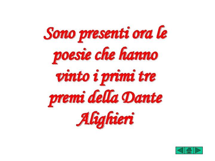 Sono presenti ora le poesie che hanno vinto i primi tre premi della Dante
