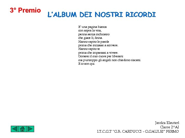 3° Premio L'ALBUM DEI NOSTRI RICORDI E' una pagina bianca con sopra la vita,