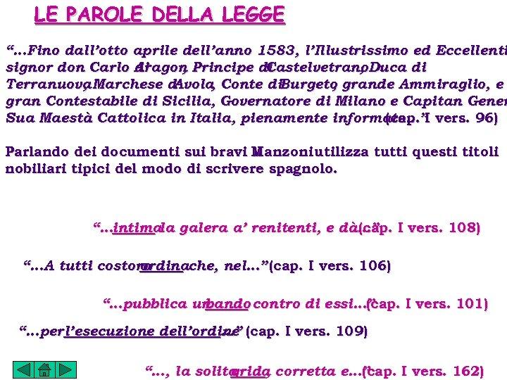 """LE PAROLE DELLA LEGGE """"…Fino dall'otto aprile dell'anno 1583, l'Illustrissimo ed Eccellenti signor don"""