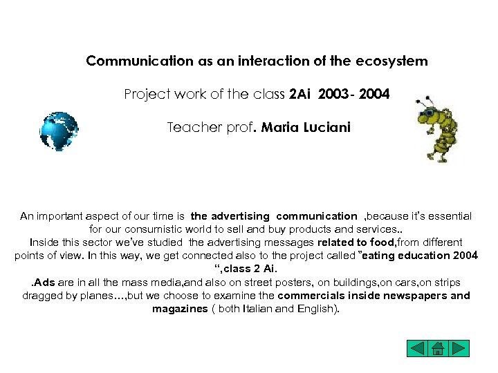 Communication as an interaction of the ecosystem Project work of the class 2 Ai
