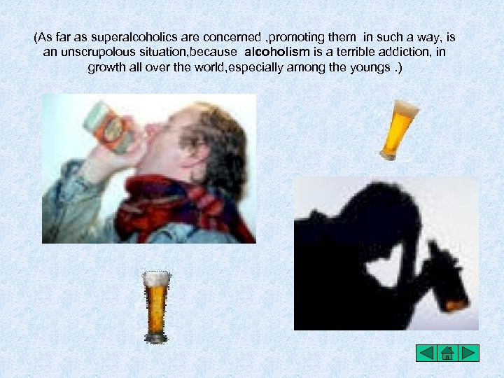(As far as superalcoholics are concerned , promoting them in such a way, is
