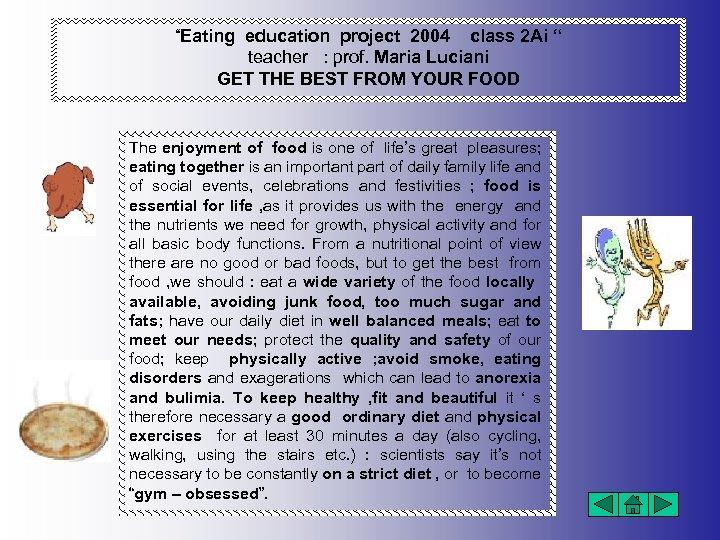 """Eating education project 2004 class 2 Ai "" teacher : prof. Maria Luciani GET"