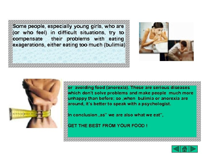 Some people, especially young girls, who are (or who feel) in difficult situations, try