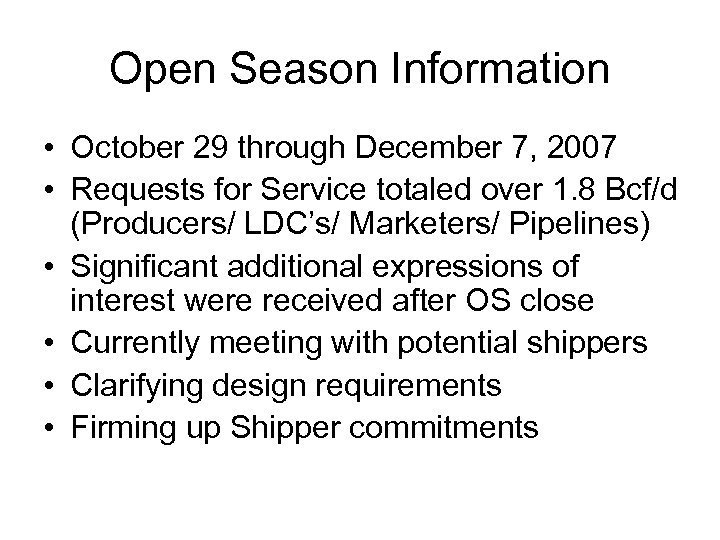 Open Season Information • October 29 through December 7, 2007 • Requests for Service
