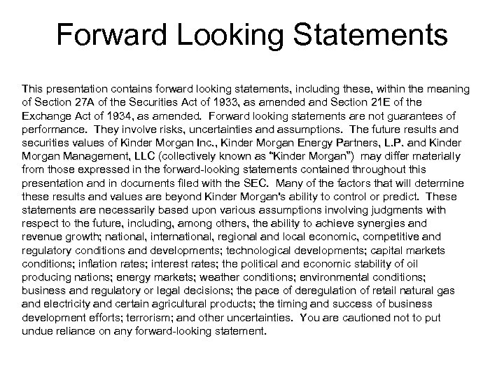Forward Looking Statements This presentation contains forward looking statements, including these, within the meaning