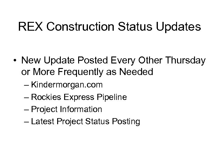 REX Construction Status Updates • New Update Posted Every Other Thursday or More Frequently