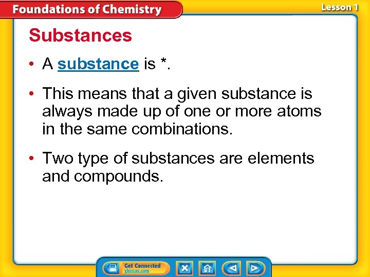 Substances • A substance is *. • This means that a given substance is