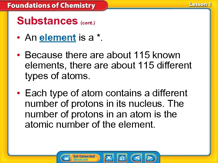 Substances (cont. ) • An element is a *. • Because there about 115