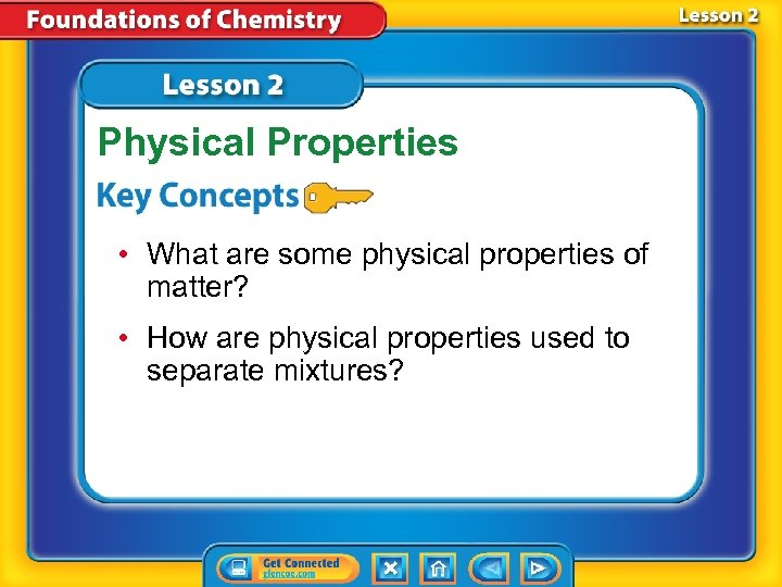 Physical Properties • What are some physical properties of matter? • How are physical