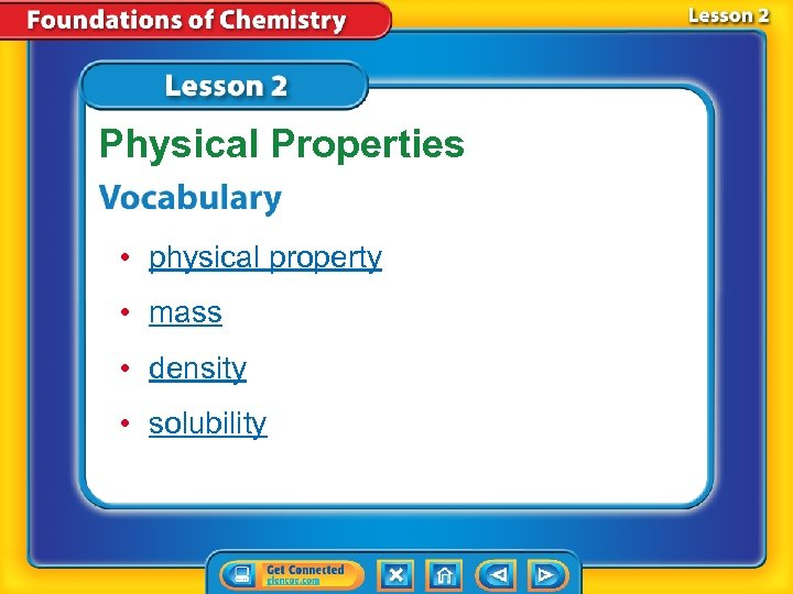 Physical Properties • physical property • mass • density • solubility