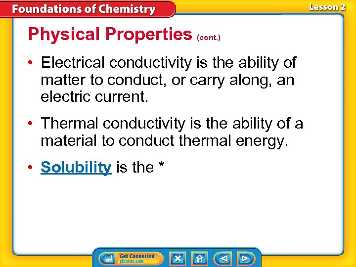 Physical Properties (cont. ) • Electrical conductivity is the ability of matter to conduct,