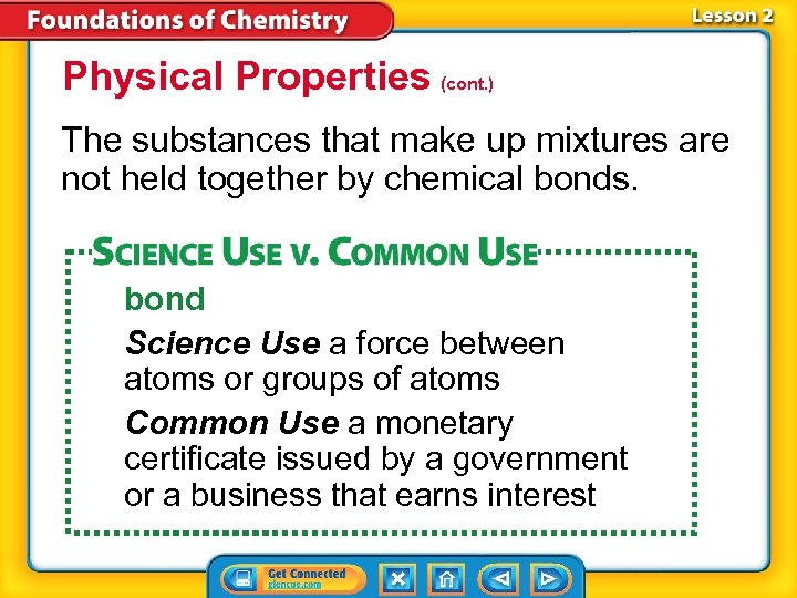 Physical Properties (cont. ) The substances that make up mixtures are not held together