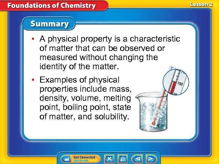 • A physical property is a characteristic of matter that can be observed