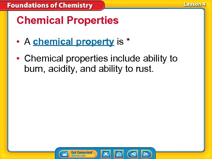Chemical Properties • A chemical property is * • Chemical properties include ability to