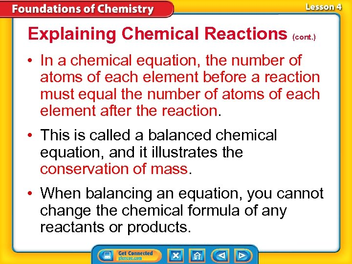 Explaining Chemical Reactions (cont. ) • In a chemical equation, the number of atoms