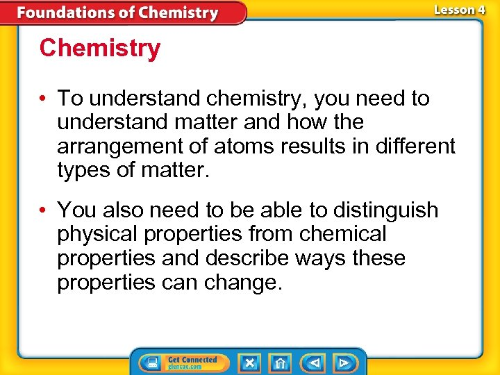 Chemistry • To understand chemistry, you need to understand matter and how the arrangement