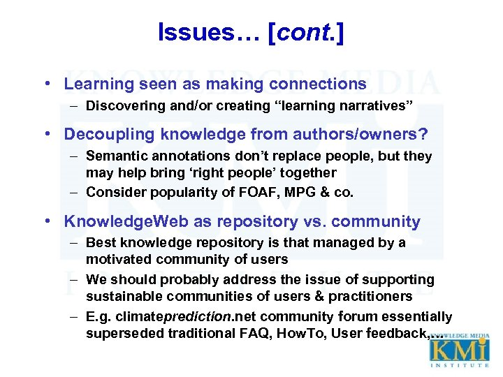 """Issues… [cont. ] • Learning seen as making connections – Discovering and/or creating """"learning"""