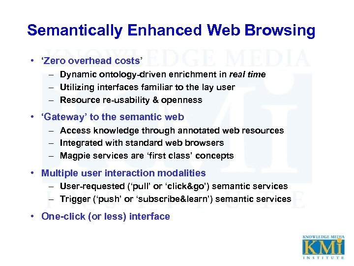 Semantically Enhanced Web Browsing • 'Zero overhead costs' – Dynamic ontology-driven enrichment in real
