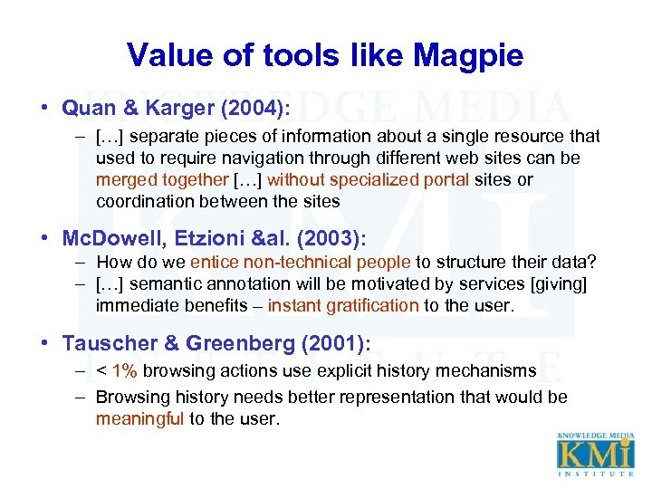 Value of tools like Magpie • Quan & Karger (2004): – […] separate pieces