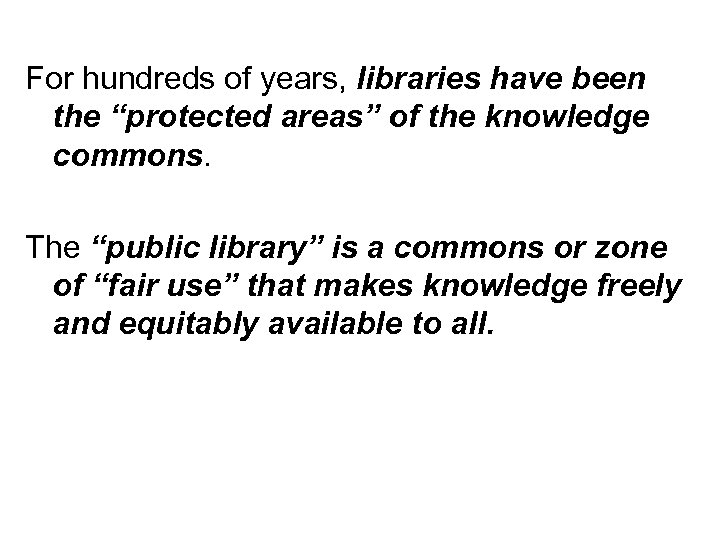 """For hundreds of years, libraries have been the """"protected areas"""" of the knowledge commons."""