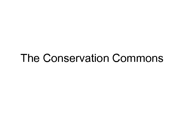 The Conservation Commons