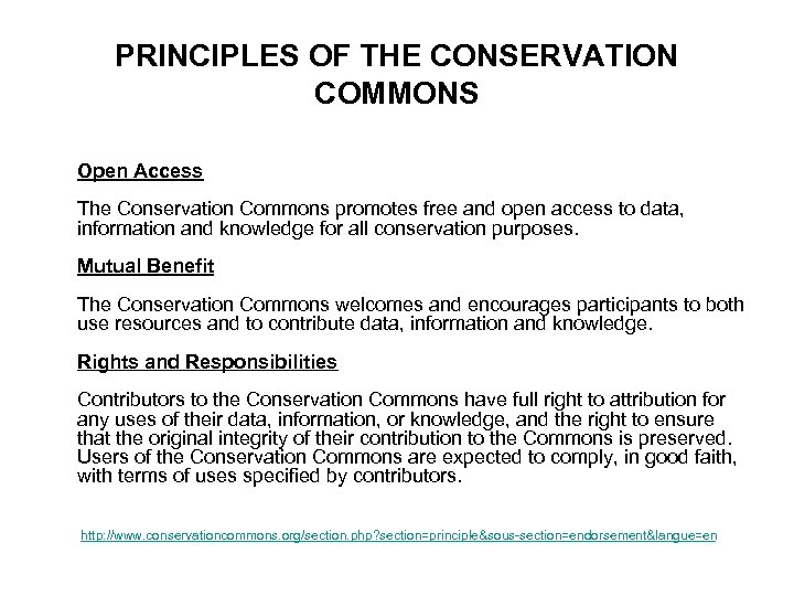 PRINCIPLES OF THE CONSERVATION COMMONS Open Access The Conservation Commons promotes free and open