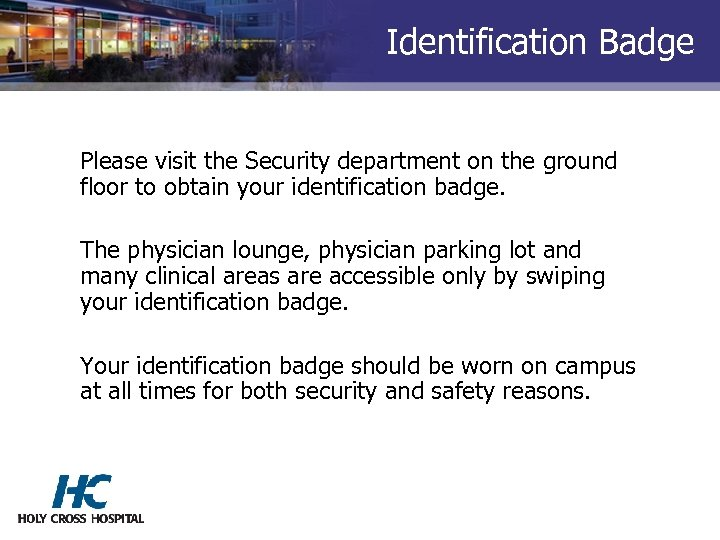Identification Badge Please visit the Security department on the ground floor to obtain your