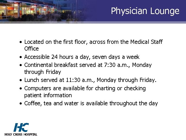 Physician Lounge • Located on the first floor, across from the Medical Staff Office