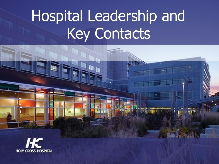 Hospital Leadership and Key Contacts