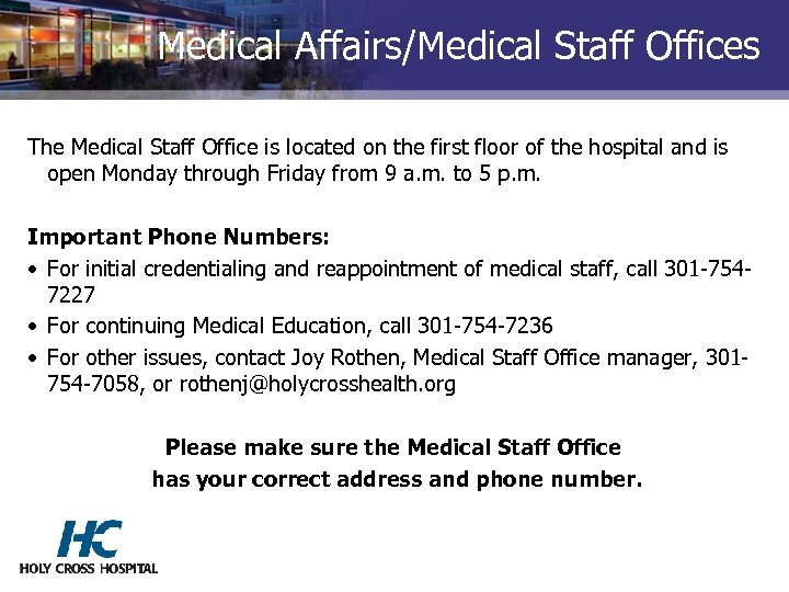 Medical Affairs/Medical Staff Offices The Medical Staff Office is located on the first floor