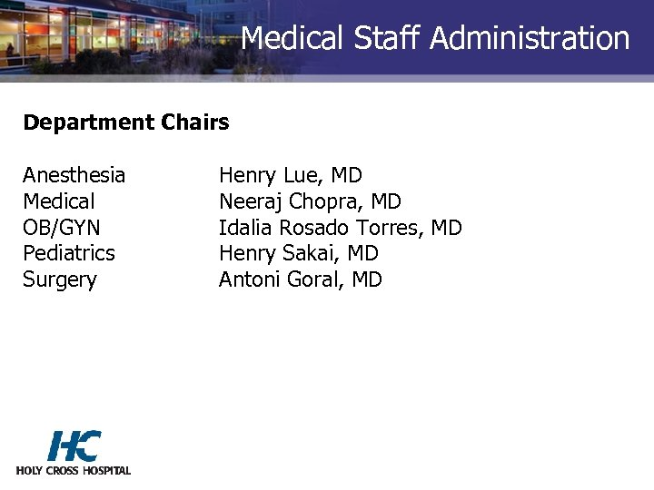 Medical Staff Administration Department Chairs Anesthesia Medical OB/GYN Pediatrics Surgery Henry Lue, MD Neeraj