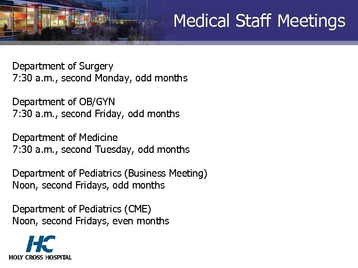 Medical Staff Meetings Department of Surgery 7: 30 a. m. , second Monday, odd