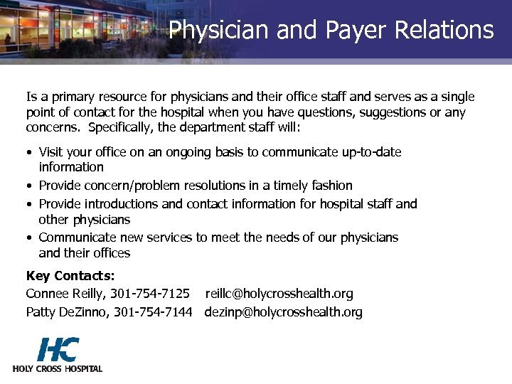 Physician and Payer Relations Is a primary resource for physicians and their office staff