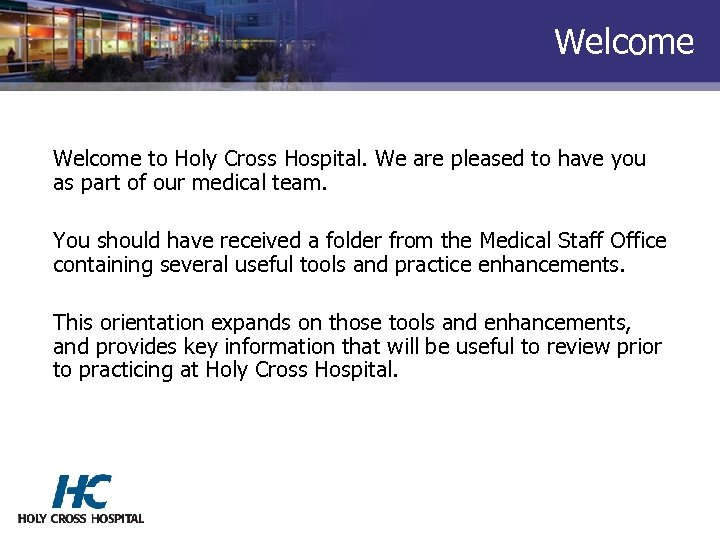 Welcome to Holy Cross Hospital. We are pleased to have you as part of