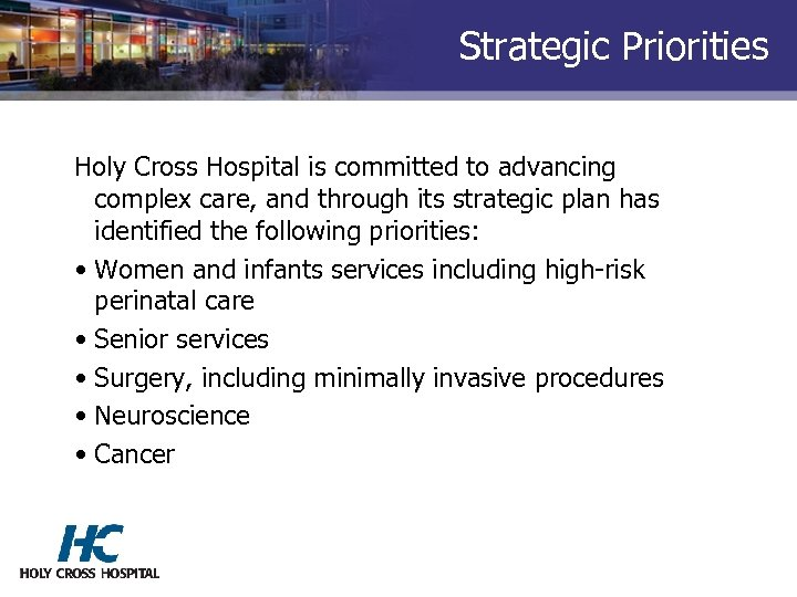 Strategic Priorities Holy Cross Hospital is committed to advancing complex care, and through its