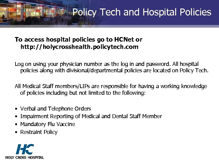 Policy Tech and Hospital Policies To access hospital policies go to HCNet or http: