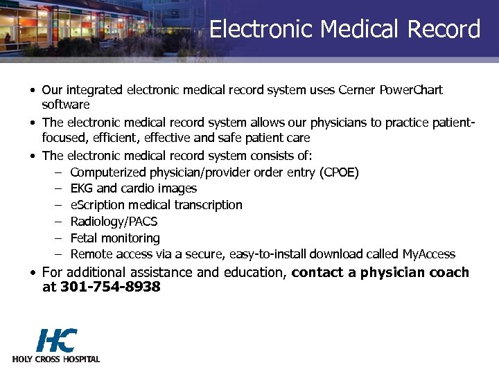 Electronic Medical Record • Our integrated electronic medical record system uses Cerner Power. Chart