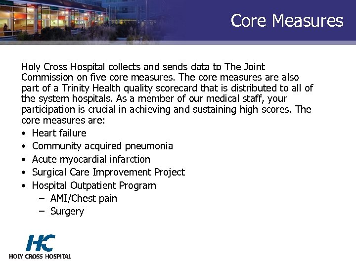 Core Measures Holy Cross Hospital collects and sends data to The Joint Commission on