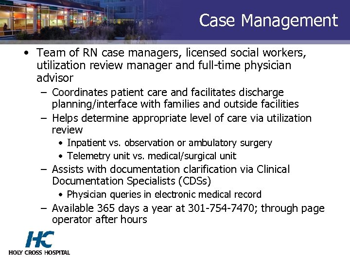 Case Management • Team of RN case managers, licensed social workers, utilization review manager
