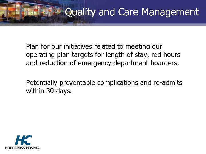 Quality and Care Management Plan for our initiatives related to meeting our operating plan