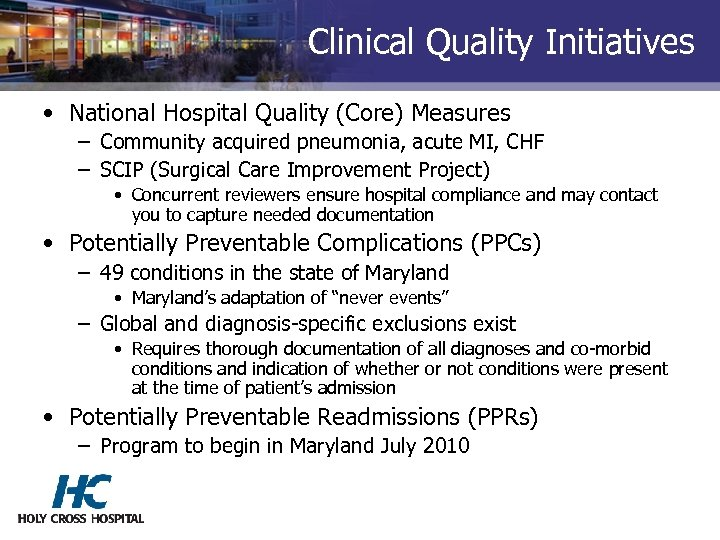 Clinical Quality Initiatives • National Hospital Quality (Core) Measures – Community acquired pneumonia, acute