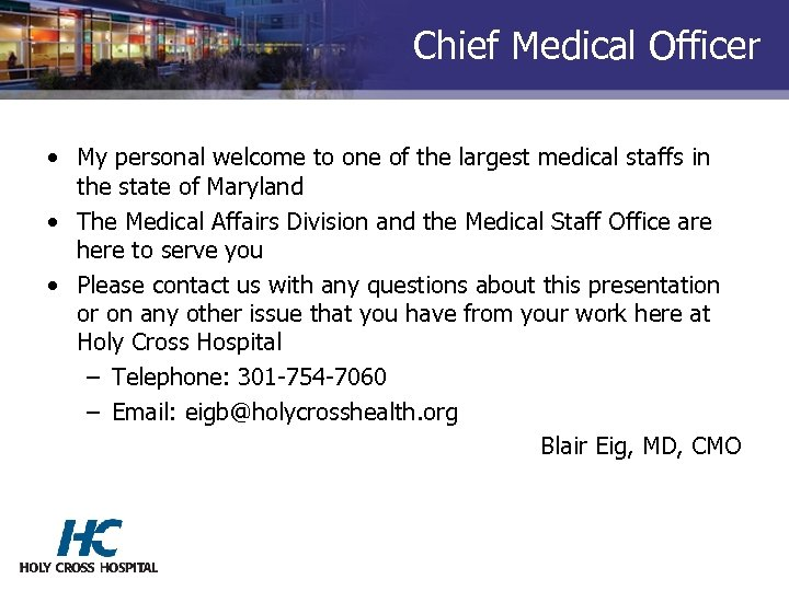 Chief Medical Officer • My personal welcome to one of the largest medical staffs