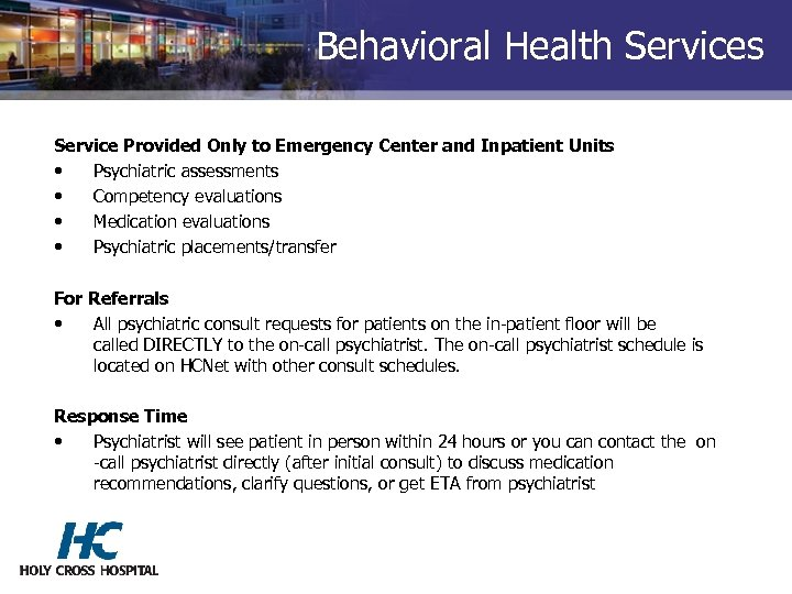 Behavioral Health Services Service Provided Only to Emergency Center and Inpatient Units • Psychiatric