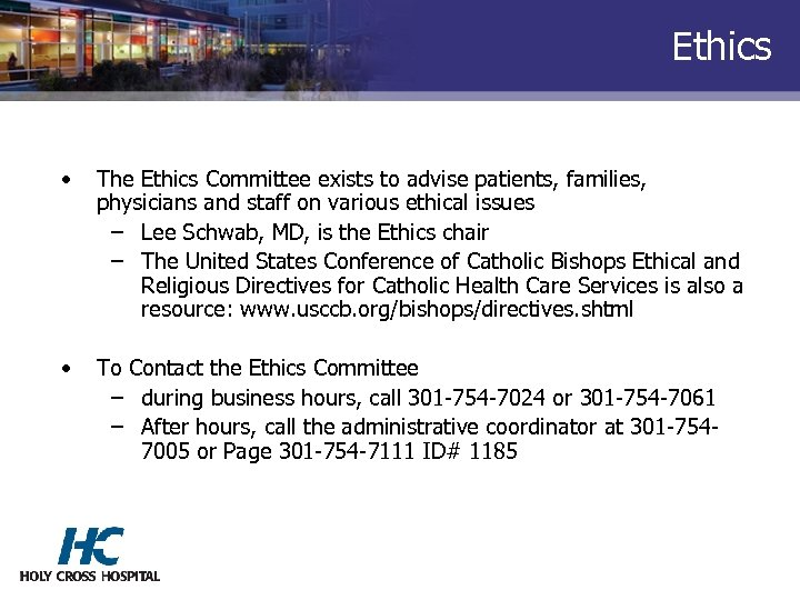 Ethics • The Ethics Committee exists to advise patients, families, physicians and staff on