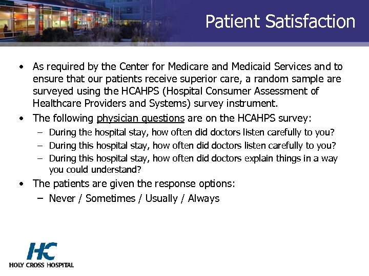 Patient Satisfaction • As required by the Center for Medicare and Medicaid Services and