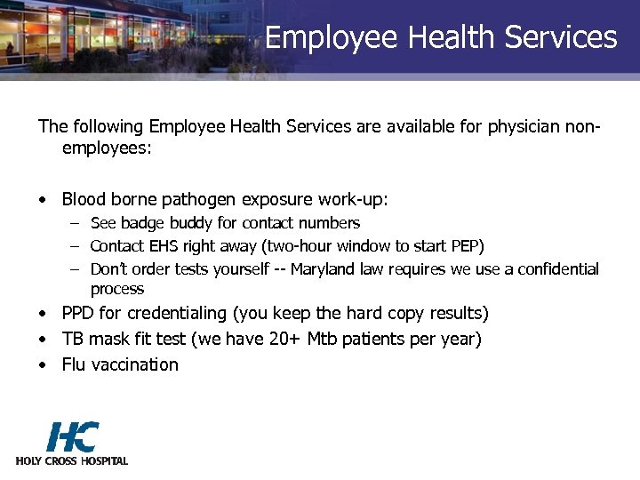 Employee Health Services The following Employee Health Services are available for physician nonemployees: •