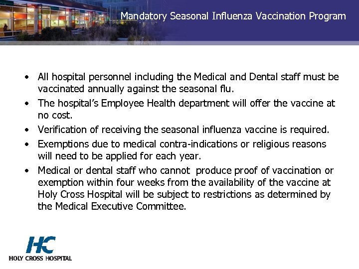 Mandatory Seasonal Influenza Vaccination Program • All hospital personnel including the Medical and Dental