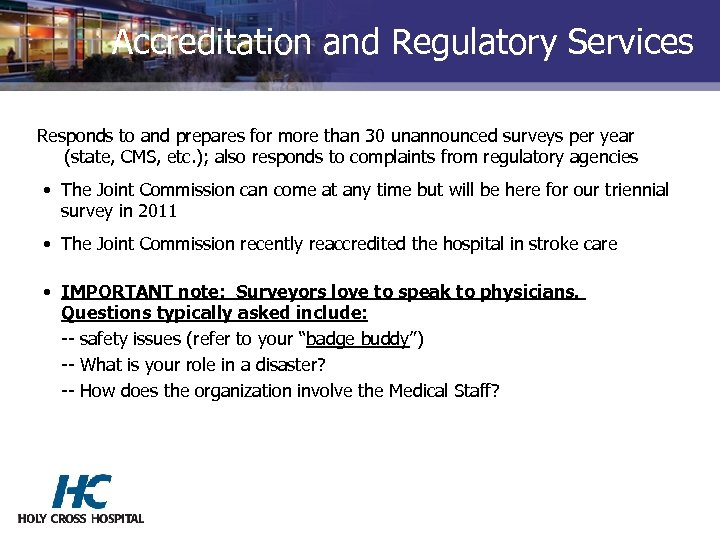 Accreditation and Regulatory Services Responds to and prepares for more than 30 unannounced surveys
