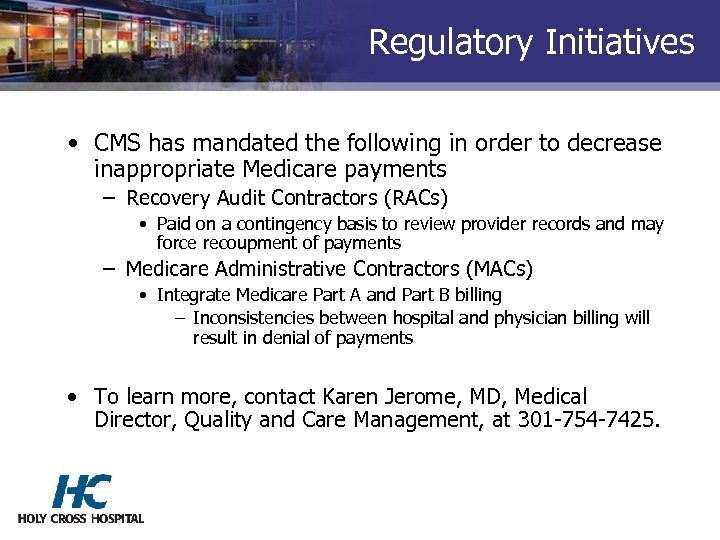 Regulatory Initiatives • CMS has mandated the following in order to decrease inappropriate Medicare