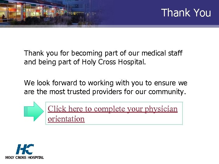 Thank You Thank you for becoming part of our medical staff and being part
